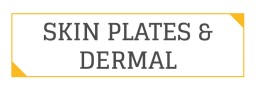 SKINPLATES/DERMAL