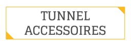Tunnel Accessoires